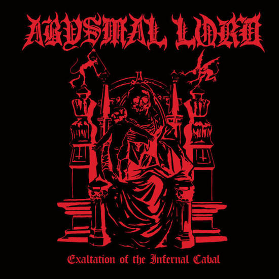 ABYSMAL LORD - Exaltation Of The Infernal Cabal