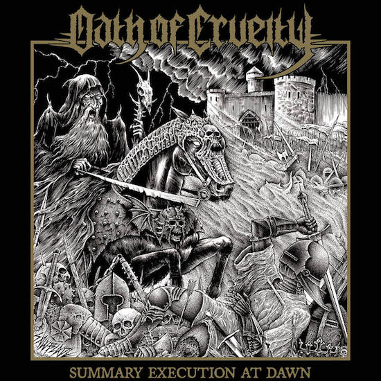 OATH OF CRUELTY - Summary Execution At Dawn