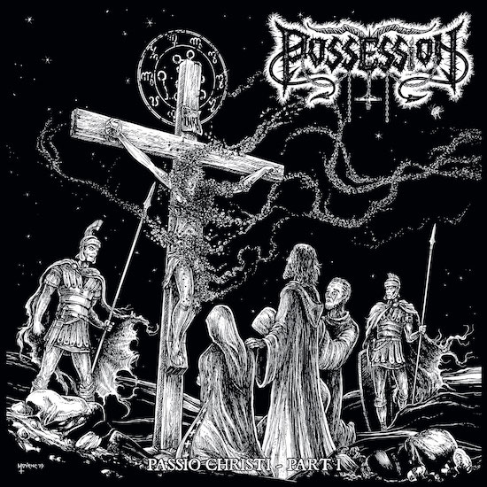 POSSESSION - Passio Christi Part I / (Beyond The) Witch's Spell