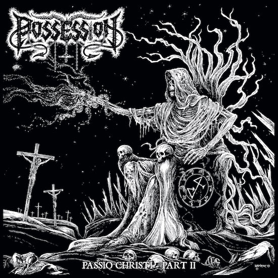 POSSESSION - Passio Christi Part II / Necrophagous Abandon