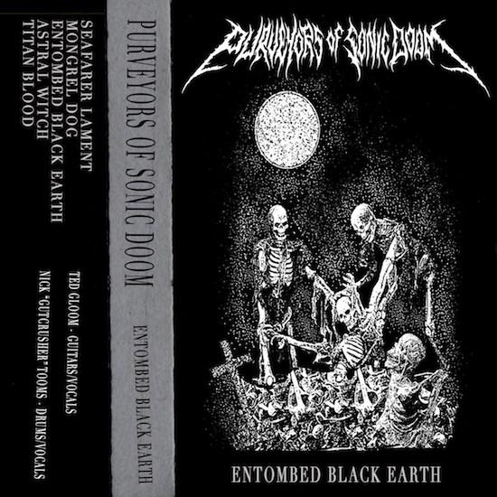 PURVEYORS OF SONIC DOOM - Entombed Black Earth