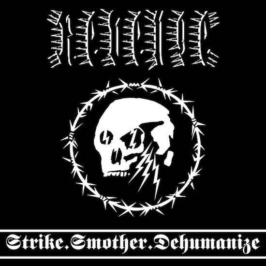 REVENGE - Strike.Smother.Dehumanize