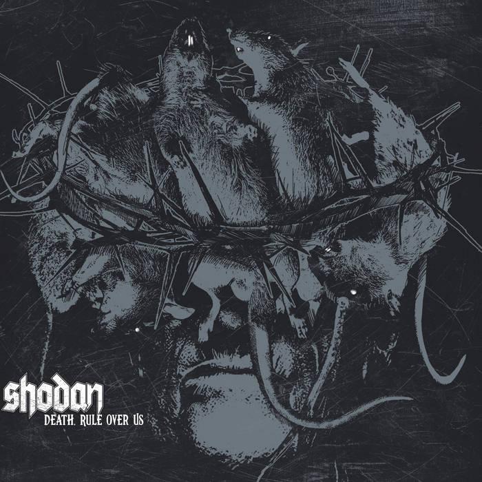 SHODAN - Death, Rule Over Us