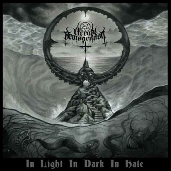 ETERNAL ARMAGEDDON - In Light In Dark In Hate