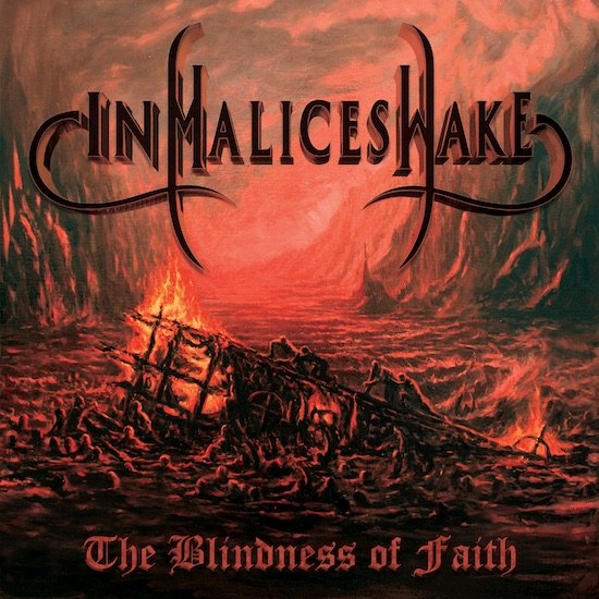 IN MALICE'S WAKE - The Blindness Of Faith
