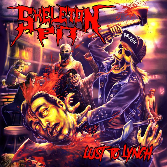 SKELETON PIT - Lust To Lynch