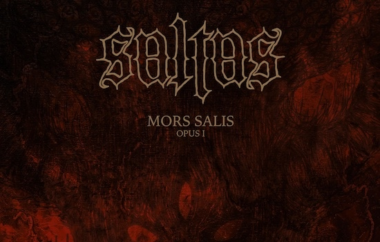 MB Premiere and Interview: SALTAS - 'Mors Salis: Opus I' full album stream
