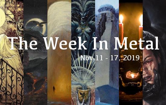 The Week In Metal - Week Of Nov 11 - 17, 2019