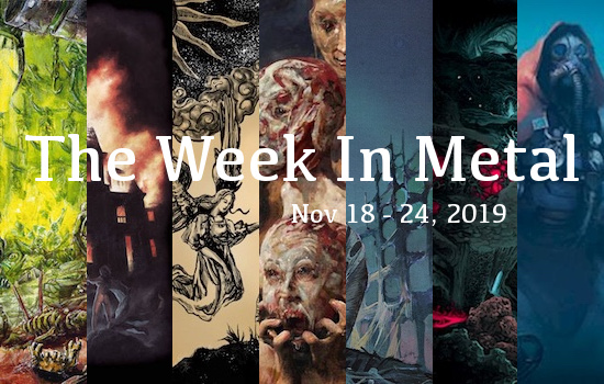 The Week In Metal - Week Of Nov 18 - 24, 2019