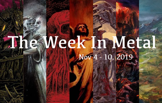 The Week In Metal - Week Of Nov 3 - 10, 2019