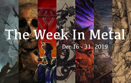 The Week In Metal - Week Of Dec 16 - 31, 2019