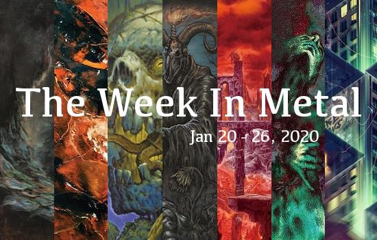 The Week In Metal - Week Of Jan 20 - 26, 2020