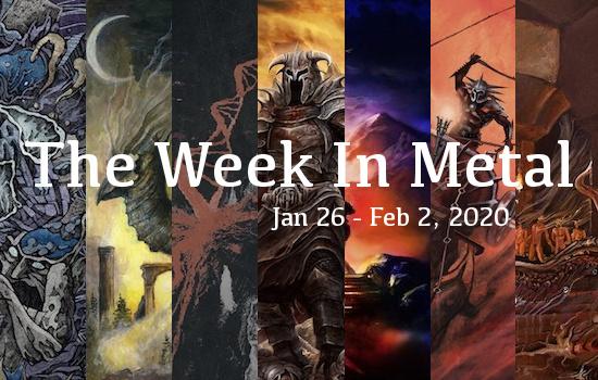 The Week In Metal - Week Of Jan 26 - Feb 2, 2020