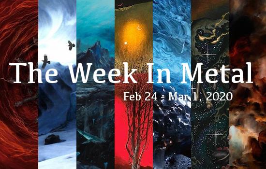 The Week In Metal - Week Of Feb 24 - Mar 1, 2020