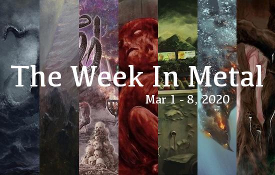 The Week In Metal - Week Of Mar 2 - 8, 2020