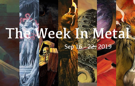 The Week In Metal - Week Of Sep 16 - 22, 2019