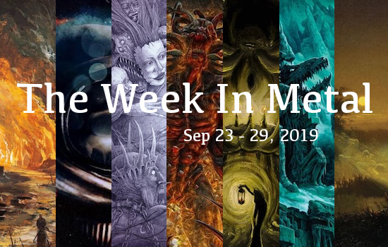 The Week In Metal - Week Of Sep 23 - 29, 2019