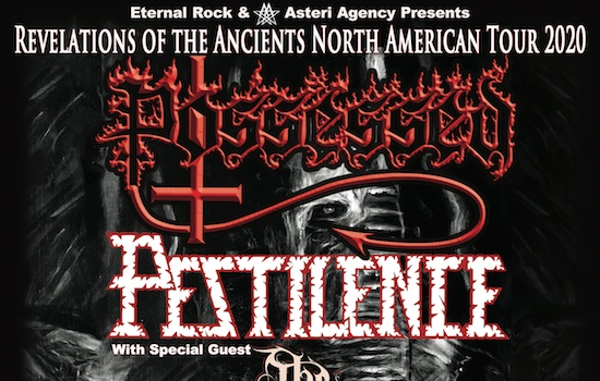 POSSESSED announces Revelations Of The Ancients North American Tour 2020