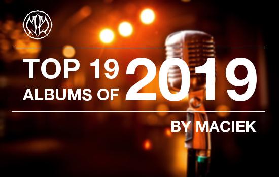 TOP 19 of 2019 - By Maciek