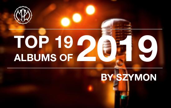 TOP 19 of 2019 - By Szymon