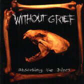 Without Grief - Absorbing The Ashes