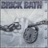 Brick Bath - I Won't Live The Lie