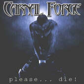 Carnal Forge - Please… Die!