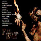 Fire On The Brain (Volume I)