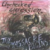 Unchecked Aggression - The Massacre Begins
