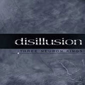 Disillusion - Three Neuron Kings