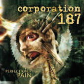 Corporation 187 - Perfection In Pain