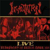 Live - Blasphemy In Brazil Tour 2001