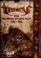 Destinity - 666 Thrashened Extreme Music (1996-2006) (Video/DVD)