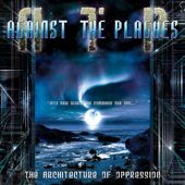 Against The Plagues - The Architecture Of Oppression