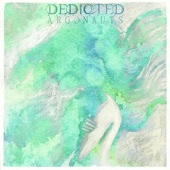 Dedicted - Argonauts