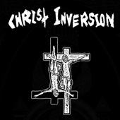 Christ Inversion - Christ Inversion