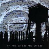 If He Dies He Dies