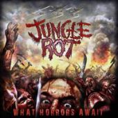 Jungle Rot - What Horrrors Await
