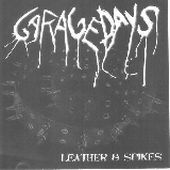 Garagedays - Leather & Spikes
