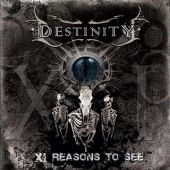 Destinity - XI Reasons To See