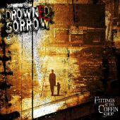 Drowned Sorrow  - Fittings At The Coffin Shop