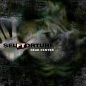 Selftorture - Dead Center