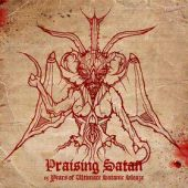 Praising Satan - 15 Years Of Ultimate Satanic Sleaze