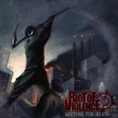 Riot Of Violence - Waiting For Death