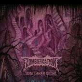 Zombiefication - At The Caves Of Eternal