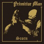 Primitive Man - Scorn