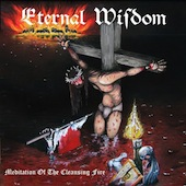 Eternal Wisdom - Meditation Of The Cleansing Fire