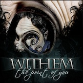 Withem - The Point Of You