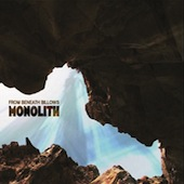 From Beneath Billows - Monolith