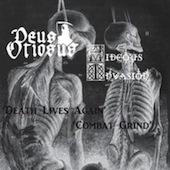 Combat Grind / Death Lives Again (Hideous Invasion / Deus Otiosus)